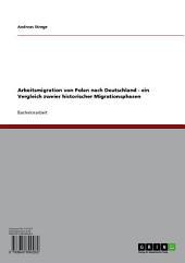 Arbeitsmigration von Polen nach Deutschland: Ein Vergleich zweier historischer Migrationsphasen