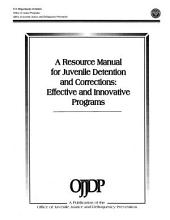 A Resource Manual for Juvenile Detention and Corrections: Effective and Innovative Programs
