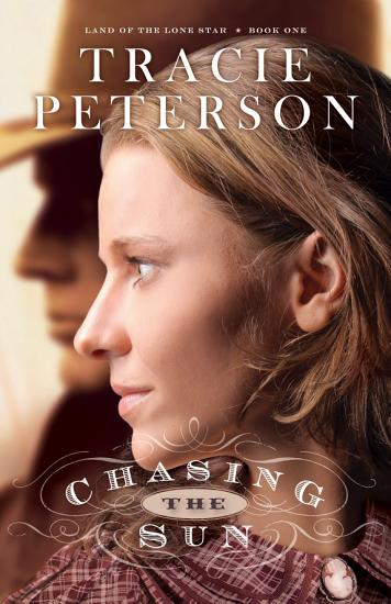 Chasing the Sun  Land of the Lone Star Book  1  PDF