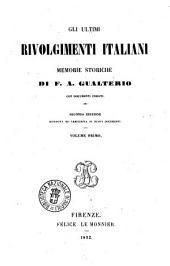 Gli ultimi rivolgimenti italiani memorie storiche di F. A. Gualterio: Volume 1