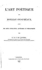 L'Art poétique de Boileau-Despréaux avec des notes explicatives