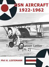 USN Aircraft 1922-1962. Vol. 5: Type designation letter 'F' (Pt-2)
