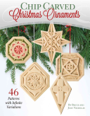Chip Carved Christmas Ornaments: 46 Patterns with Infinite Variations