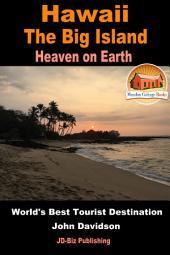 Hawaii - The Big Island - Heaven on Earth - World's Best Tourist Destination