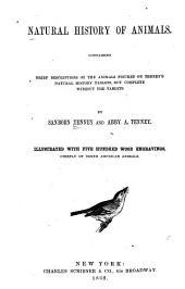 Natural History of Animals: Containing Brief Descriptions of the Animals Figured on Tenney's Natural History Tablets, But Complete Without the Tablets
