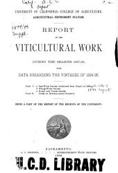 Report of the Viticultural Work During the Seasons 1887-93, with Data Regarding the Vintages of 1894-95: Volume 4