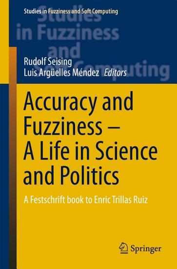 Accuracy and Fuzziness  A Life in Science and Politics PDF