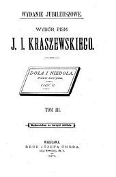 Wybór pism J. I. Kraszewskiego: Dola i niedola