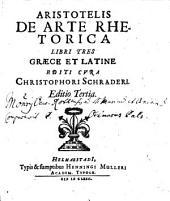 Aristotelis De Arte Rhetorica Libri Tres