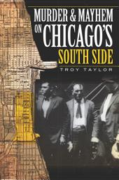 Murder and Mayhem on Chicago's South Side