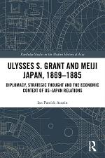 Ulysses S. Grant and Meiji Japan, 1869-1885