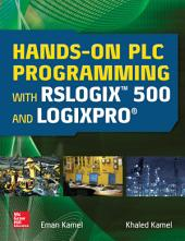 Hands-On PLC Programming with RSLogix 500 and LogixPro