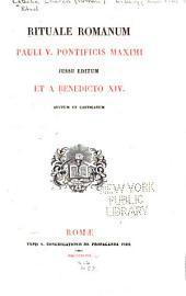 Rituale Romanum: Pauli V. pontificis maximi jussu editum et a Benedicto XIV. auctum et castigatum
