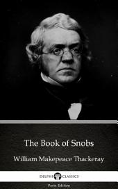 The Book of Snobs by William Makepeace Thackeray (Illustrated)