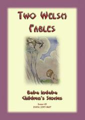 TWO WELSH FABLES - two fables from the fabulous land of Wales: Baba Indaba Children's Stories - Issue 45