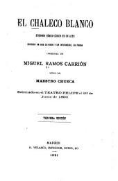 El chaleco blanco: episodio cómico-lírico en un acto, dividido en dos cuadros y un intermedio, en prosa