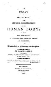 An Essay on the Identity and General Resurrection of the Human Body: In which the Evidences in Favour of These Important Subjects are Considered, in Relation Both to Philosophy and Scripture
