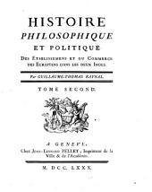 Histoire philosophique et politique des établissemens et du commerce des Européens dans les deux Indes: Volume2