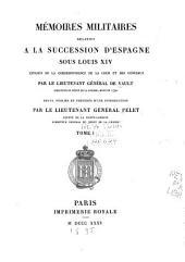 Mémoires militaires relatifs à la succession d'Espagne sous Louis XIV: Volume1