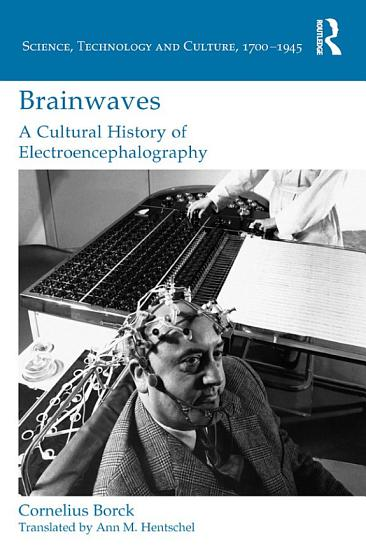 Brainwaves  A Cultural History of Electroencephalography PDF