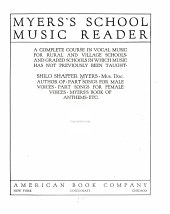 Myers's school music reader: a complete course in vocal music for rural and village schools and graded schools in which music has not previously been taught