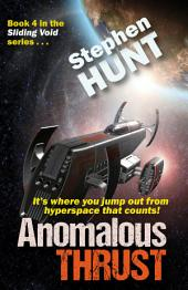 Anomalous Thrust: #4 in the Sliding Void science fiction series.