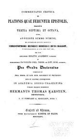 Commentatio critica de Platonis quae feruntur epistolis: praecipue tertia, septima, et octava