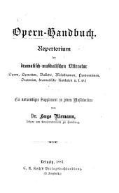 Opern-handbuch: Repertorium der dramatisch-musikalischen Litteratur (Opern, Operetten, Ballette, Melodramen, Pantomimen, Oratorien, dramatische Kantaten U.S.W.)