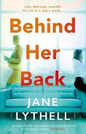 Behind Her Back: A gripping novel of workplace rivalry, backstabbing and betrayal