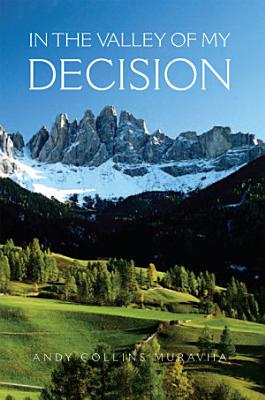 In the Valley of My Decision PDF