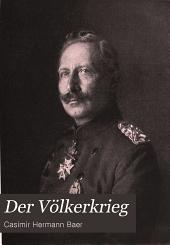 Der Völkerkrieg: eine Chronik der Ereignisse seit dem 1. Juli 1914, Band 1