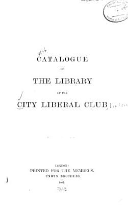 Catalogue of the Library of the City Liberal Club PDF