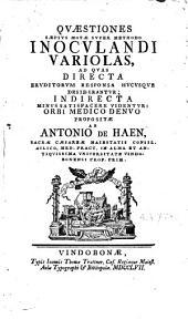 Quaestiones saepius motae super methodo inoculandi variolas, ad quas directa eruditorum responsa hucusque desiderantur [...]