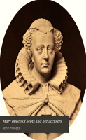 Mary Queen of Scots and Her Accusers PDF