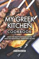 My Greek Kitchen Cookbook