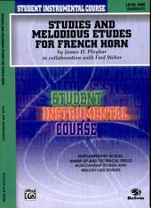Student Instrumental Course: Studies and Melodious Etudes for French Horn, Level I