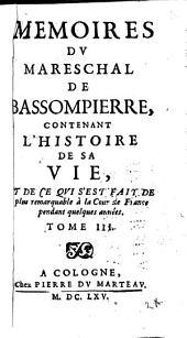 Memoires du mareschal de Bassompierre, contenant l'histoire de sa vie et de ce qui s'est fait de plus remarquable à la cour de France pendant quelques années: Volume3