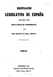 Recopilacion concordada y comentada de la coleccion legislativa de España: Para el uso de los jurisconsultos, Volumen 7