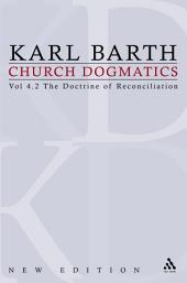 Church Dogmatics: Volume 4 - The Doctrine of Reconciliation Part 2 - Jesus Christ, the Servant as Lord