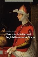 Cleopatra in Italian and English Renaissance Drama PDF