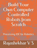 Build Your Own Computer Controlled Robots from Scratch PDF