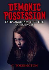Demonic Possession: Extraordinary true life experiences