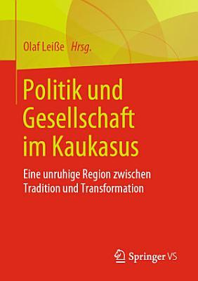 Politik und Gesellschaft im Kaukasus PDF