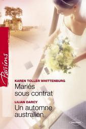 Mariés sous contrat - Un automne australien (Harlequin Passions)