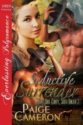 Seductive Surrender [Triple Dare County, South Dakota 3]
