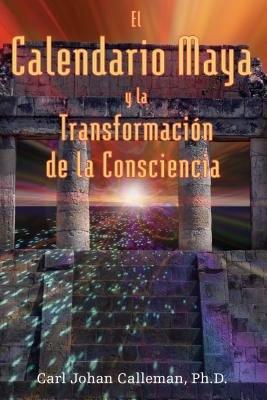 El Calendario Maya y la Transformaci  n de la Consciencia PDF