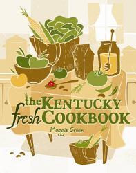 The Kentucky Fresh Cookbook PDF