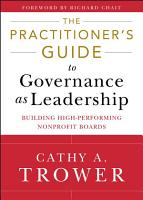 The Practitioner s Guide to Governance as Leadership PDF