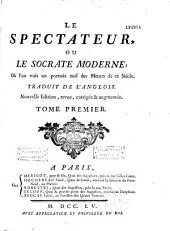 Le spectateur ou le Socrate moderne: où l'on voit un portrait naïf des moeurs de ce siècle, traduit de l'anglois