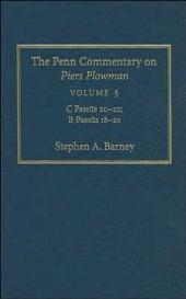 The Penn Commentary on Piers Plowman, Volume 5: C Passus 20-22; B Passus 18-20